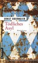 Ernst Obermaier: Tödliches Asyl