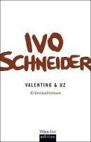 Ivo Schneider: Valentino & Uz