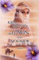 Julia Drosten: Die Löwin von Mogador