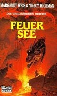 Tracy Hickman, Margaret Weis: Feuersee