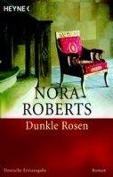 Nora Roberts: Dunkle Rosen