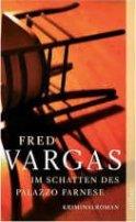 Fred Vargas: Im Schatten des Palazzo Farnese