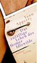 Yann Apperry: Das zufällige Leben des Homer Idlewilde