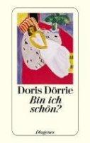 Doris Dörrie: Bin ich schön?