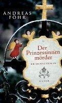 Andreas Föhr: Der Prinzessinnenmörder