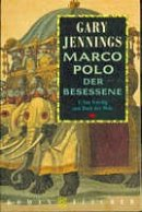 Gary Jennings: Marco Polo: Von Venedig zum Dach der Welt