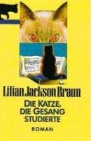 Lilian Jackson Braun: Die Katze, die Gesang studierte