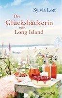 Sylvia Lott: Die Glücksbäckerin von Long Island
