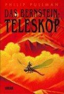 Philip Pullman: Das Bernstein-Teleskop