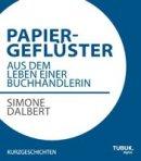 Simone Dalbert: Papiergeflüster