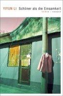 Yiyun Li: Schöner als die Einsamkeit