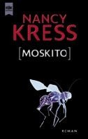 Nancy Kress: [Moskito]