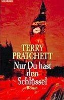 Terry Pratchett: Nur Du hast den Schlüssel