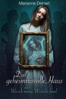 Marianne Deinert: Das geheimnisvolle Haus