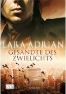 Lara Adrian: Gesandte des Zwielichts