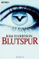 Kim Harrison: Blutspur
