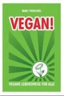 Marc Pierschel: Vegan! Vegane Lebensweise für alle
