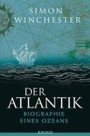 Simon Winchester: Der Atlantik: Biographie eines Ozeans