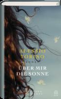 Alessio Torino: Über mir die Sonne