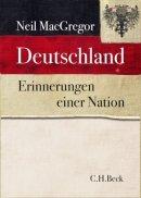 Neil MacGregor: Deutschland. Erinnerungen einer Nation