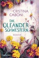 Cristina Caboni: Die Oleanderschwestern