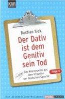 Bastian Sick: Der Dativ ist dem Genitiv sein Tod. Folge 4