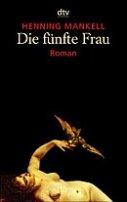 Henning Mankell: Die fünfte Frau