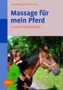 Silke Behling: Massage für mein Pferd: Fit durch Physiotherapie
