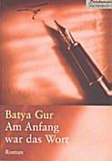Batya Gur: Am Anfang war das Wort