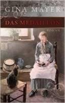 Gina Mayer: Das Medaillon