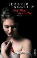 Jennifer Donnelly: Das Blut der Lilie