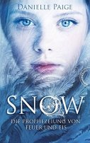 Danielle Paige: Snow. Die Prophezeiung von Feuer und Eis