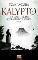 Tom Jacuba: Kalypto: Der Wächter des schlafenden Berges