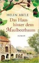 Helen Abele: Das Haus hinter dem Maulbeerbaum