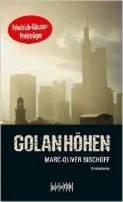 Marc-Oliver Bischoff: Golanhöhen