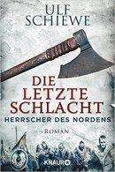 Ulf Schiewe: Die letzte Schlacht