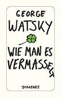 George Watsky: Wie man es vermasselt
