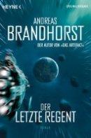 Andreas Brandhorst: Der letzte Regent