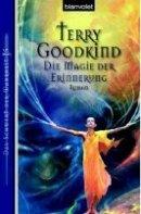 Terry Goodkind: Die Magie der Erinnerung