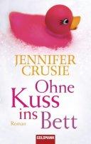 Jennifer Crusie: Ohne Kuss ins Bett