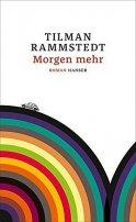 Tilman Rammstedt: Morgen mehr