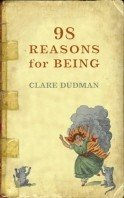 Clare Dudman: 98 Reasons For Being