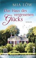 Mia Löw: Das Haus des vergessenen Glücks