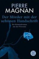 Pierre Magnan: Der Mörder mit der schönen Handschrift
