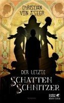 Christian von Aster: Der letzte Schattenschnitzer