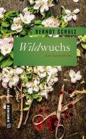 Berndt Schulz: Wildwuchs