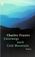 Charles Frazier: Unterwegs nach Cold Mountain