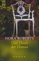 Nora Roberts: Das Haus der Donna