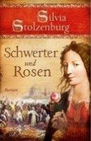Silvia Stolzenburg: Schwerter und Rosen