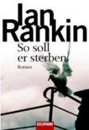 Ian Rankin: So soll er sterben